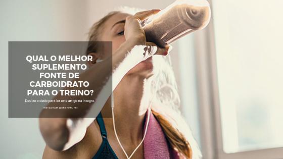 Qual o melhor suplemento de carboidrato para o treino?